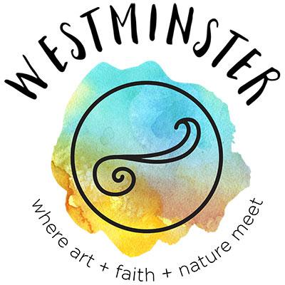 Westminster Presbyterian Church - Where Art + Faith + Nature Meet